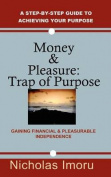 Money and Pleasure