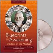 Blueprints for Awakening -- Wisdom of the Masters