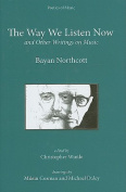 The Way We Listen Now and Other Writings
