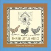 Three Little Hens