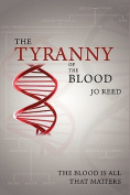 The Tyranny of the Blood