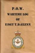 P.O.W. Wartime Log of F/Sgt. T.D.Glenn