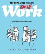 Modern Toss Presents More Work