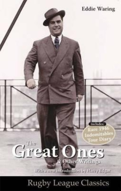 Eddie Waring - the Great Ones and Other Writings (Rugby League Classics)