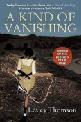A Kind of Vanishing. Lesley Thomson