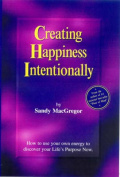 Creating Happiness Intentionally