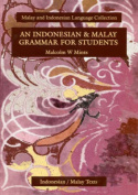 An Indonesian and Malay Grammar for Students
