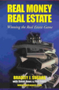 Real Money Real Estate : Winning the Real Estate Game