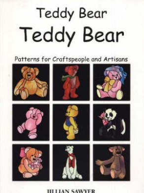 Teddy Bear, Teddy Bear: Patterns for Craftspeople and Artisans