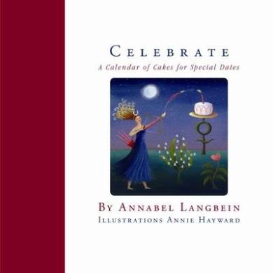 Celebrate: A Calendar of Cakes for Special Dates