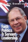 Faith, Politics & Servant Leadership