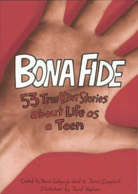 Bonafide: 53 True Kiwi Stories about Life as a Teen