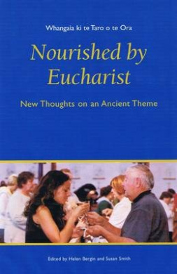 Nourished by Eucharist: New Thoughts on an Ancient Theme