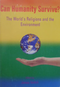 Can Humanity Survive? the World's Religions and the Environment