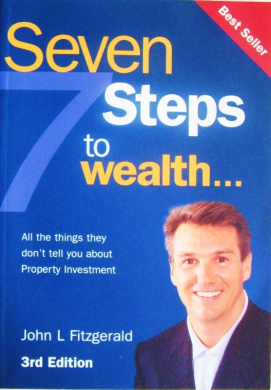 Seven Steps to Wealth: All the Things They Don't Tell You about Property Investment