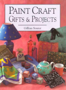 Paint Crafts Gifts and Projects