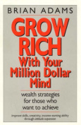 Grow Rich with Your Million Dollar Mind