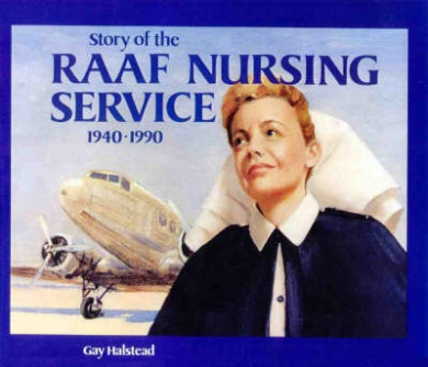 The Story of the Raaf Nursing Service, 1940-1990