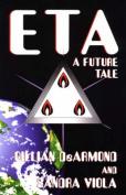 ETA: A Future Tale