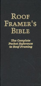 Roof Framers Bible