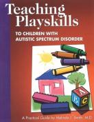 Teaching Playskills to Children with Autistic Spectrum Disorder