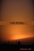 Come Morning...