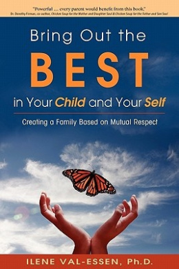 Bring Out the Best in Your Child and Your Self