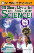 65 Short Mysteries You Solve with Science! (One Minute Mysteries