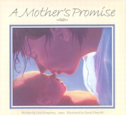 Illumination Arts 978-0-9701907-9-6 A Mothers Promise