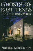 Ghosts of East Texas and the Pineywoods