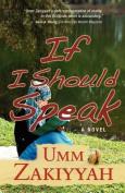 If I Should Speak, A Novel
