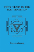 Fifty Years in the Feri Tradition