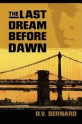 The Last Dream Before Dawn