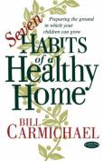 Seven Habits of a Healthy Home