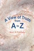 A View of Truth from A to Z