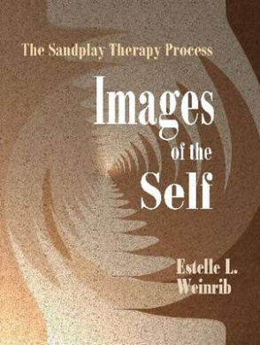 Images of the Self: The Sandplay Therapy Process (The Sandplay Classics Series)
