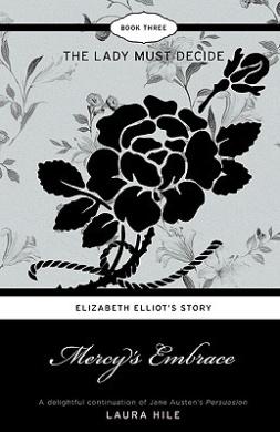 Mercy's Embrace: Elizabeth Elliot's Story - The Lady Must Decide