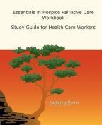 Essentials in Hospice Palliative Care Workbook