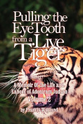 Pulling the Eyetooth of a Live Tiger