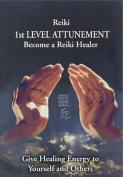 Reiki - 1st Level Attunement