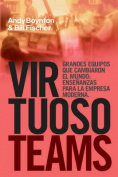 Virtuoso Teams. Grandes Equipos Que Cambiaron El Mundo [Spanish]