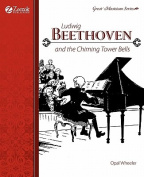 Ludwig Beethoven and the Chiming Tower Bells