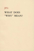 """JFL: What Does """"Why"""" Mean?"""