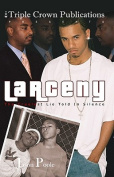 Larceny: The Cruelest Lie Told in Silence