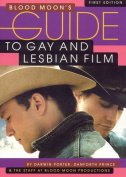 Blood Moon's Guide to Gay and Lesbian Film