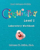 Chemistry Level I Laboratory Workbook (Real Science-4-Kids