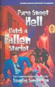Pure Sweet Hell/Catch a Fallen Starlet