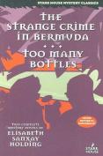 The Strange Crime in Bermuda/Too Many Bottles