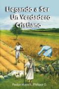 Llegando a Ser Un Verdadero Cristiano [Spanish]