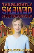 The Slightly Skewed Life of Toby Chrysler